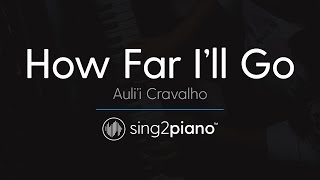 "How Far I'll Go (From ""Moana"") [Piano Karaoke Instrumental] Auli'i Cravalho"