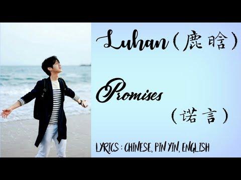 LuHan (鹿晗) - Promises (诺言) || LYRICS [CHI/PIN/ENG]