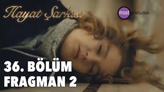Hayat Şarkısı 36. Bölüm - Fragman 2