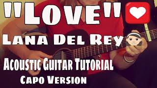 Скачать Love Lana Del Rey Acoustic Guitar Tutorial
