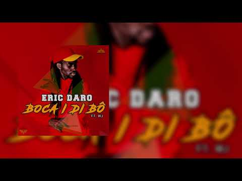 Eric Daro - Boca I Di Bô Ft. WJ  Audio Oficial  [GUINÉ-BISSAU]