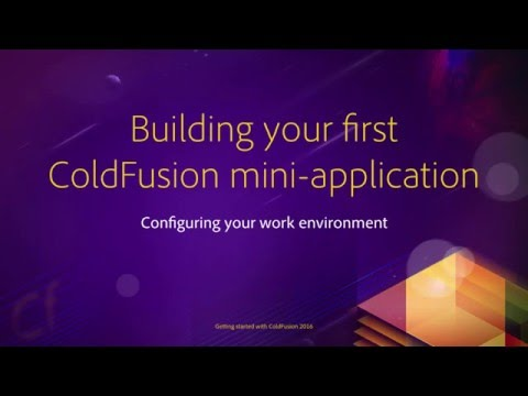 02 Configuring your work environment ## 07 Build your first ColdFusion mini application