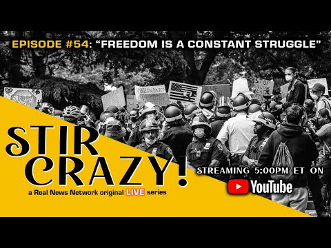 Stir Crazy! Episode #54: Freedom is a Constant Struggle