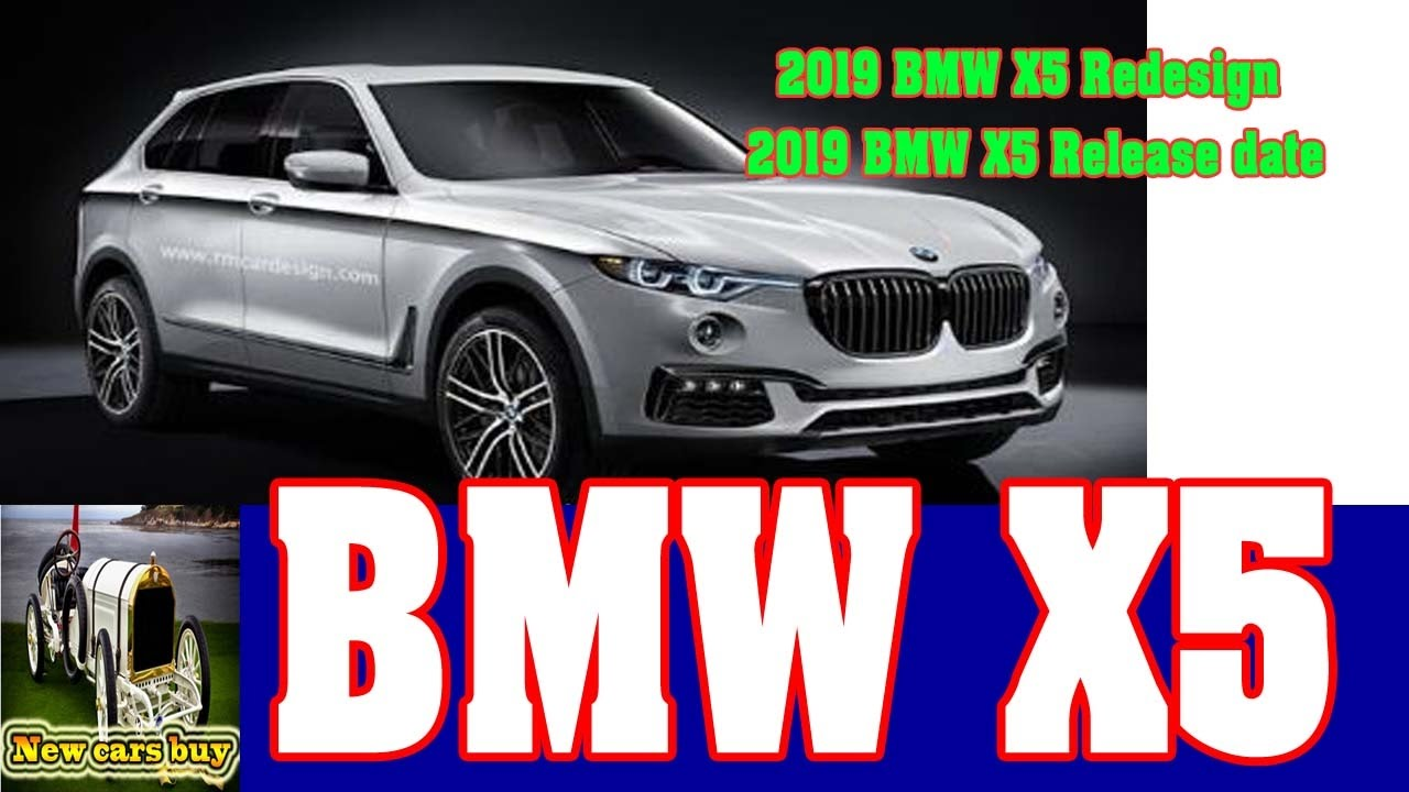 2019 BMW X5 Redesign - 2019 BMW X5 Release date – New cars ...