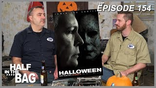 Half in the Bag Episode 154: Halloween (2018)