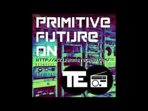 Primitive Fingerprint - Primitive Future Radio 1.22.18 - Variance Showcase