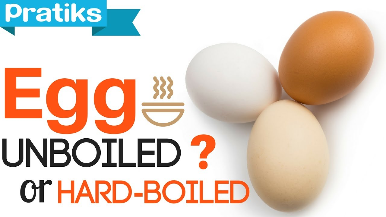 How To Tell the Difference Between an Unboiled and a HardBoiled