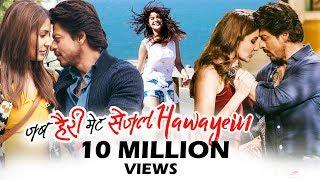 Shahrukh के hawayein song ने किया धमाका - नया रिकॉर्ड सेट - jab harry met sejal