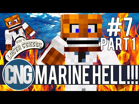 CNG'S LOSERS SERIES #7 PT.1: MARINE HELL!!!