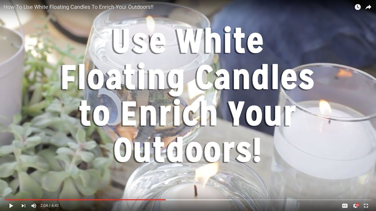 How To Use White Floating Candles To Enrich Your Outdoors!! - YouTube