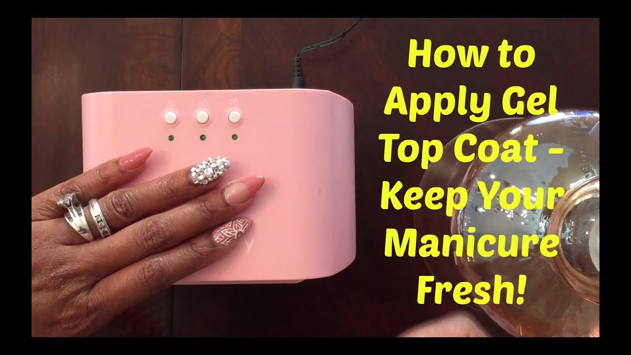 How To Apply Gel Top Coat Over Regular Polish How I Keep My Manicure Looking Fresh Youtube