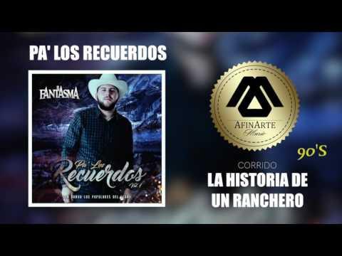 El Fantasma La Historia De Un Ranchero Con Banda Los Populares Del Llano
