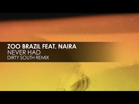 Zoo Brazil featuring Niara - Never Had (Dirty South Remix) mp3