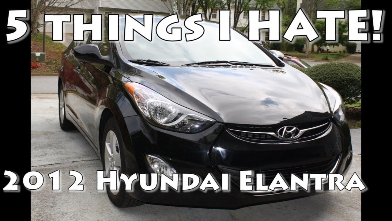 Worksheet. 5 things I hate about my 2012 Hyundai Elantra GL  YouTube