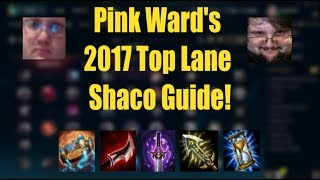 [GUIDE] Pink Ward's 2017 Top Lane Shaco Guide!