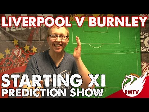 Liverpool v Burnley | Starting XI Prediction Show