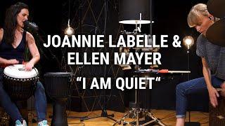 MEINL Percussion Studio Session - Joannie Labelle & Ellen Mayer - I Am Quiet