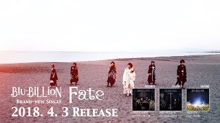 Blu-BiLLioN『Fate』Music Clip