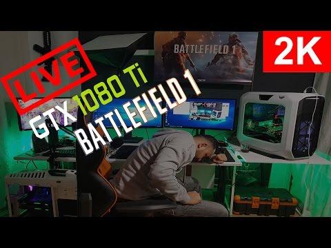 Battlefield 1 2k GTX 1080 ti