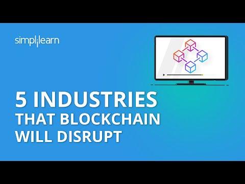 5 Industries that Blockchain will Disrupt | Blockchain Technology | Blockchain Future | Simplilearn