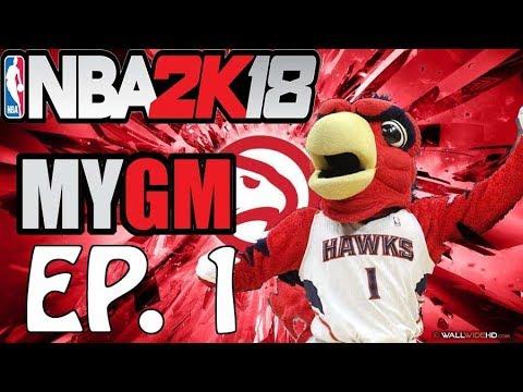 NBA 2K18 MYGM | Atlanta Hawks | EP1: The Story Begins