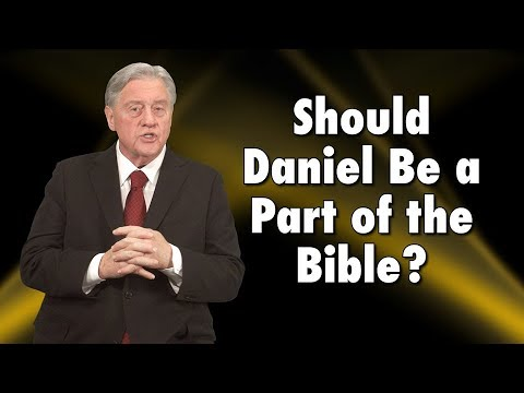 Should Daniel Be Part of the Bible?