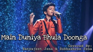 Main Duniya Bhula Doonga Covered By Satyajeet Jena & Subhashree Jena.