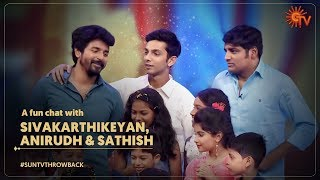 A fun chat with Sivakarthikeyan, Anirudh & Sathish | #SunTVThrowback