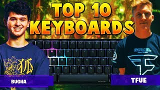 TOP 10 Best Fortnite WORLD CUP PLayer Keyboards | Bugha & Tfue & Mongraal & Ninja & Myth and more
