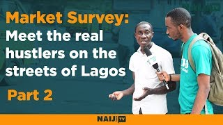 Market Survey: Meet the real Lagos hustlers at the ever-busy Yaba market | Legit TV