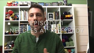 Needles at the Ready: Episode 1