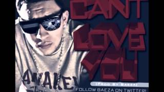 Repeat youtube video Baeza-Cant Love You (Prod By Baeza)
