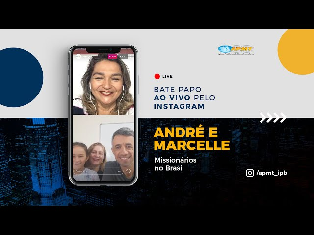 LIVE APMT com André e Marcelle | Missionários no Brasil