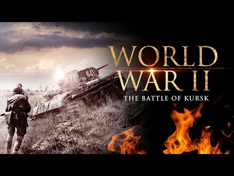 World War II: The Battle of Kursk - Full Documentary