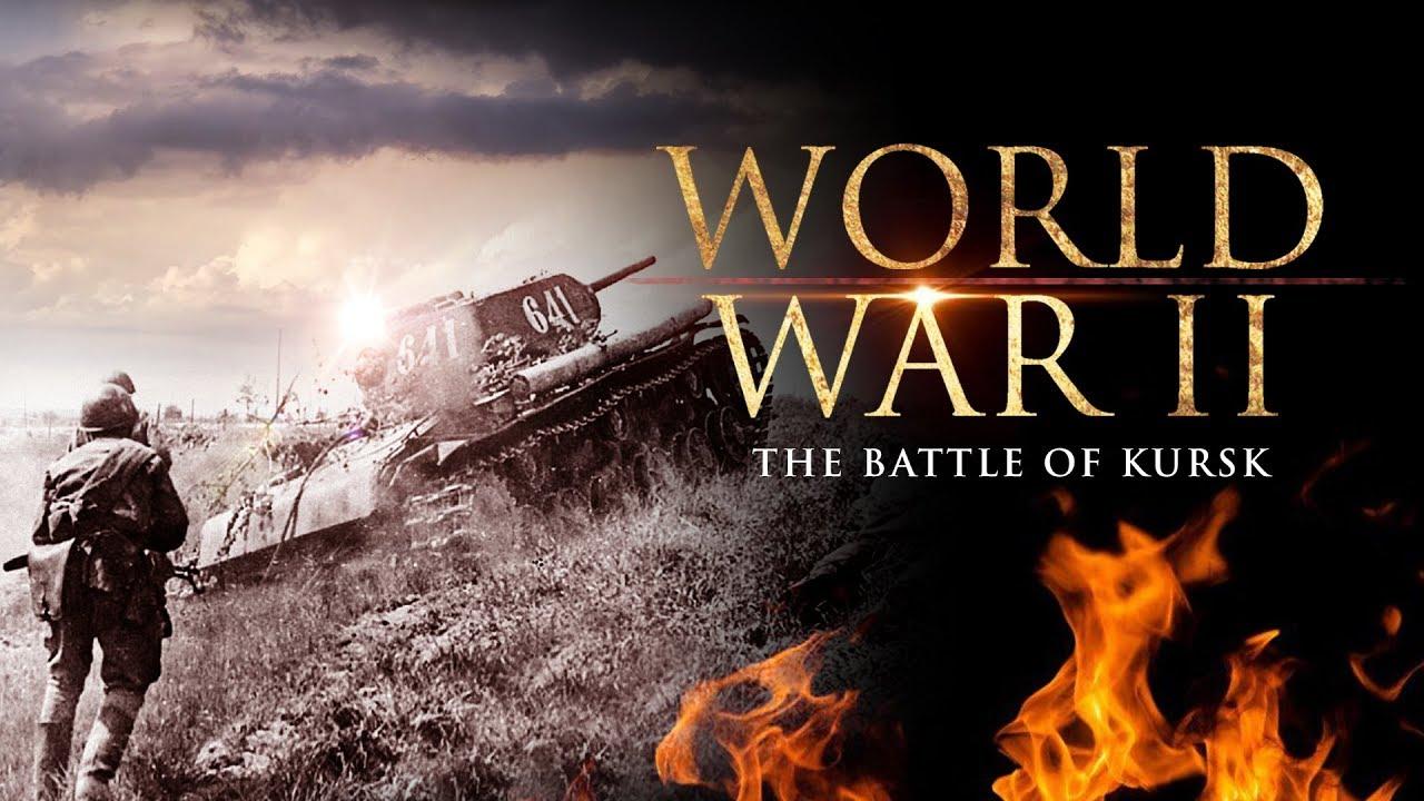 World War II: The Battle of Kursk - Full Documentary