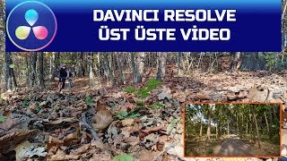 DaVinci Resolve - Üst Üste Video Efekti
