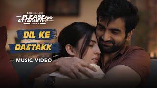 Dice Media   Please Find Attached 2   Dil Ke Dastakk   Music Video ft. Barkha Singh & Ayush Mehra