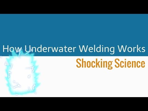 How does Underwater Welding Work? Shocking Science