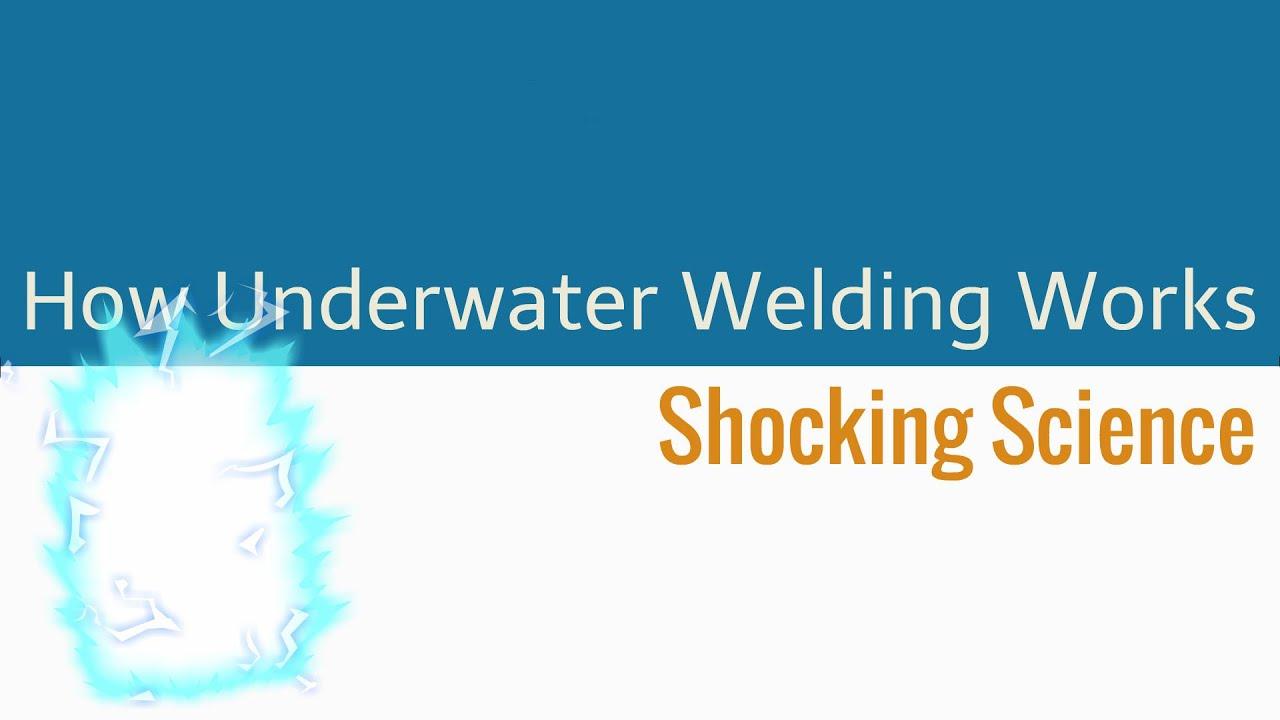How does Underwater Welding Work? Shocking Science - YouTube
