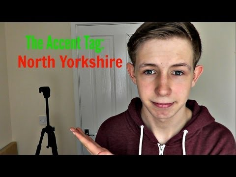 The Accent Tag: North Yorkshire!