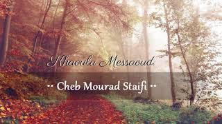 Cheb Mourad Staifi - Khali Ya Khali