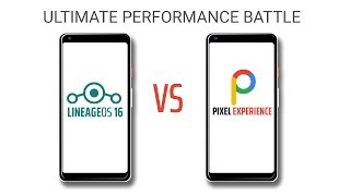 LineageOS 16 (Pie) vs Pixel Experience 9.0 (Pie) Ultimate Performance Comparison