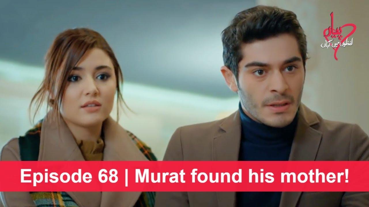 Pyaar Lafzon Mein Kahan Episode 68 | Murat found his mother!