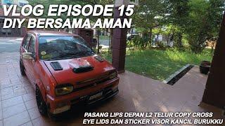 Vlog Episode 15 | Diy bersama Aman: Pasang lips depan l2 telur copy cross eye lids dan sticker visor