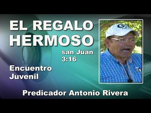 JESUS EL REGALO DE DIOS - San Juan 3:16 - Dios Amó al Mundo - Antonio Rivera