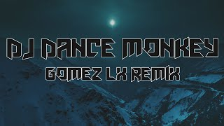 Download Dj Dance Monkey Slow Bass (Gomez Lx Remix)