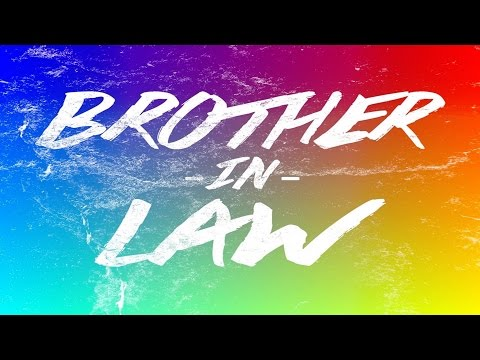 Brother-in-LAW: Channel Intro