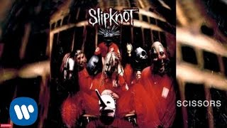 Slipknot - Scissors (Audio)
