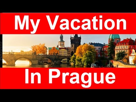 Vacation In Prague (And One Day In Dresden - Germany)