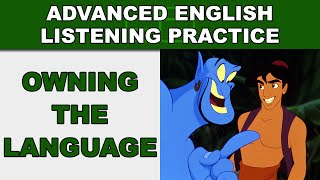 Owning the Language - Advanced English Listening Practice - 43 - EnglishAnyone.com